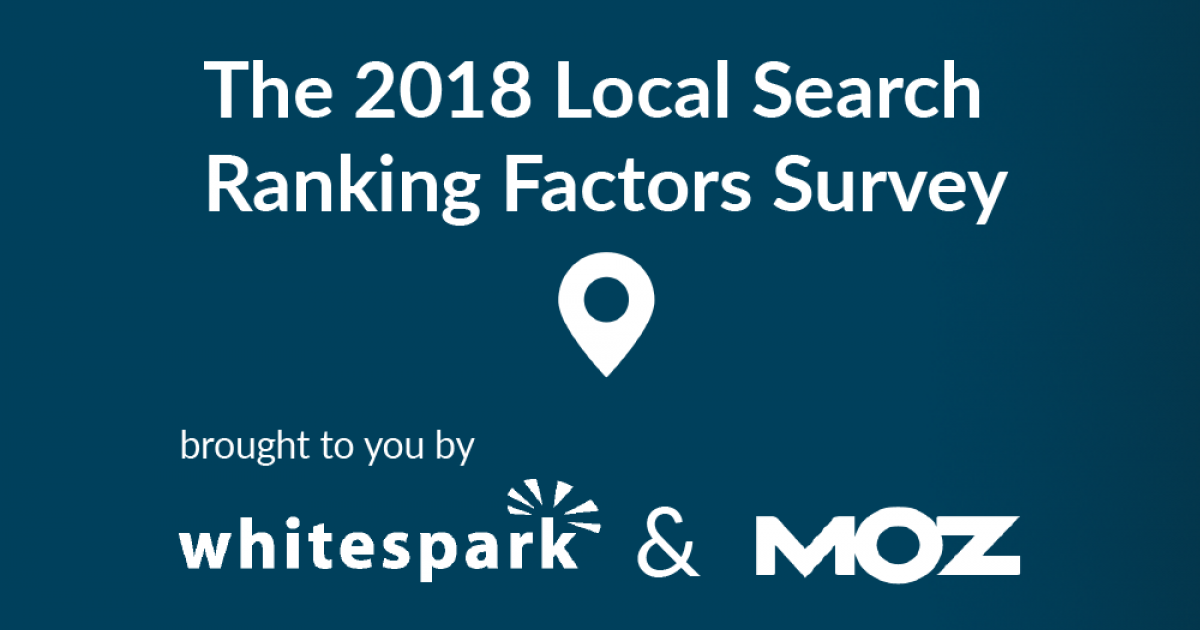 Moz - Local Search Ranking Factors Study 2018 - Local SEO | Moz